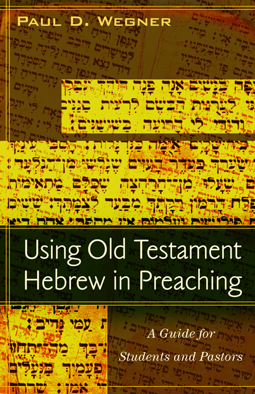 Review of Using Old Testament Hebrew in Preaching: A Guide for